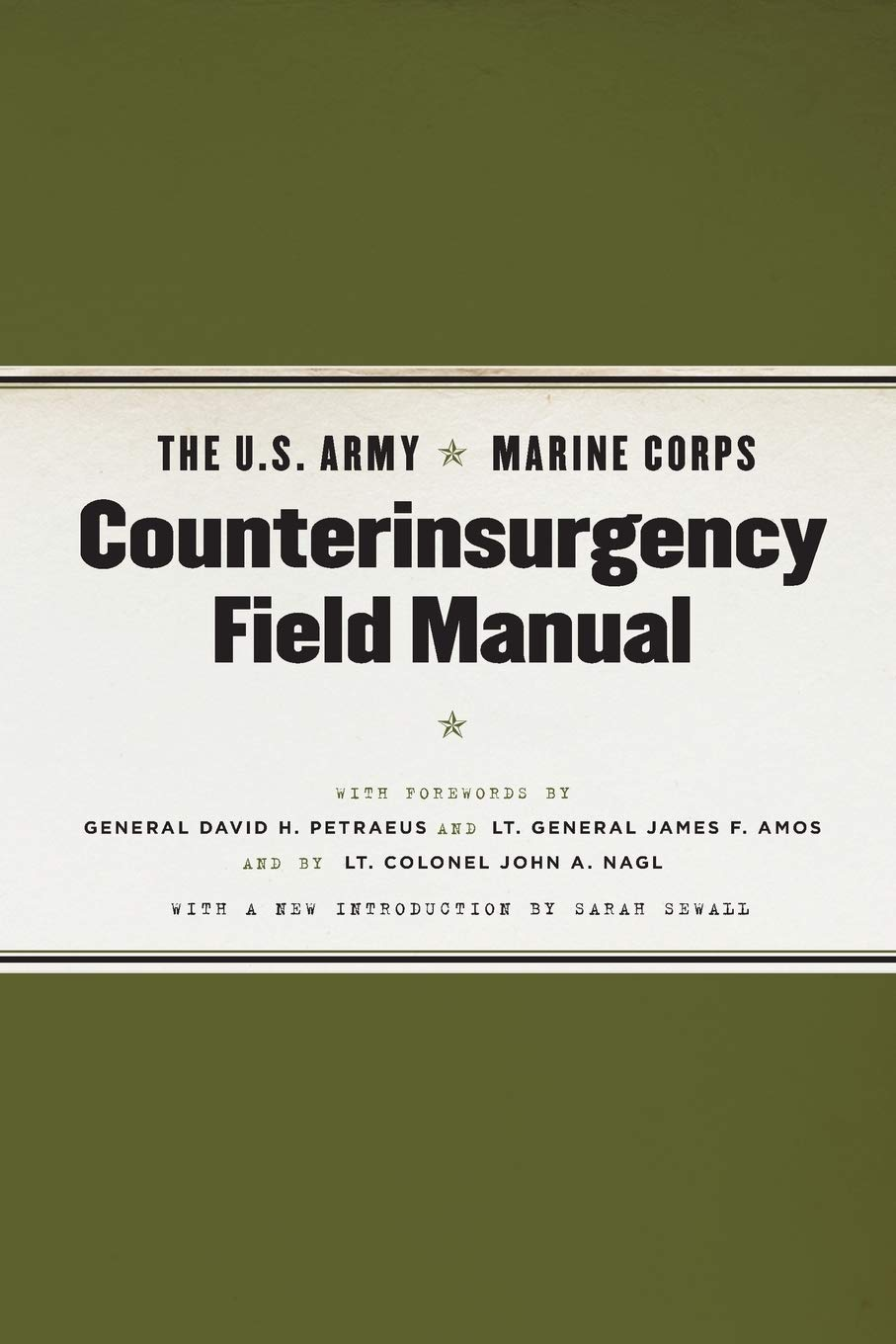 The U S Army Marine Corps Counterinsurgency Field Manual Amazon Co Uk United States Army John A United States Marine Corps Nagl John A Amos James F Sewall Sarah Petraeus David H 9780226841519 Books
