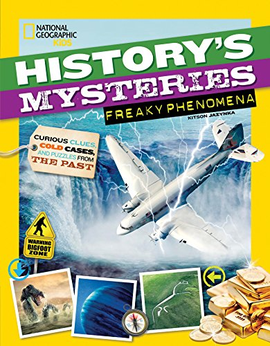 History's Mysteries: Freaky Phenomena: Curious Clues, Cold Cases,