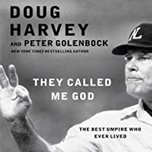 They Called Me God: The Best Umpire Who Ever Lived Audiobook by Doug Harvey, Peter Golenbock Narrated by Robert Brown