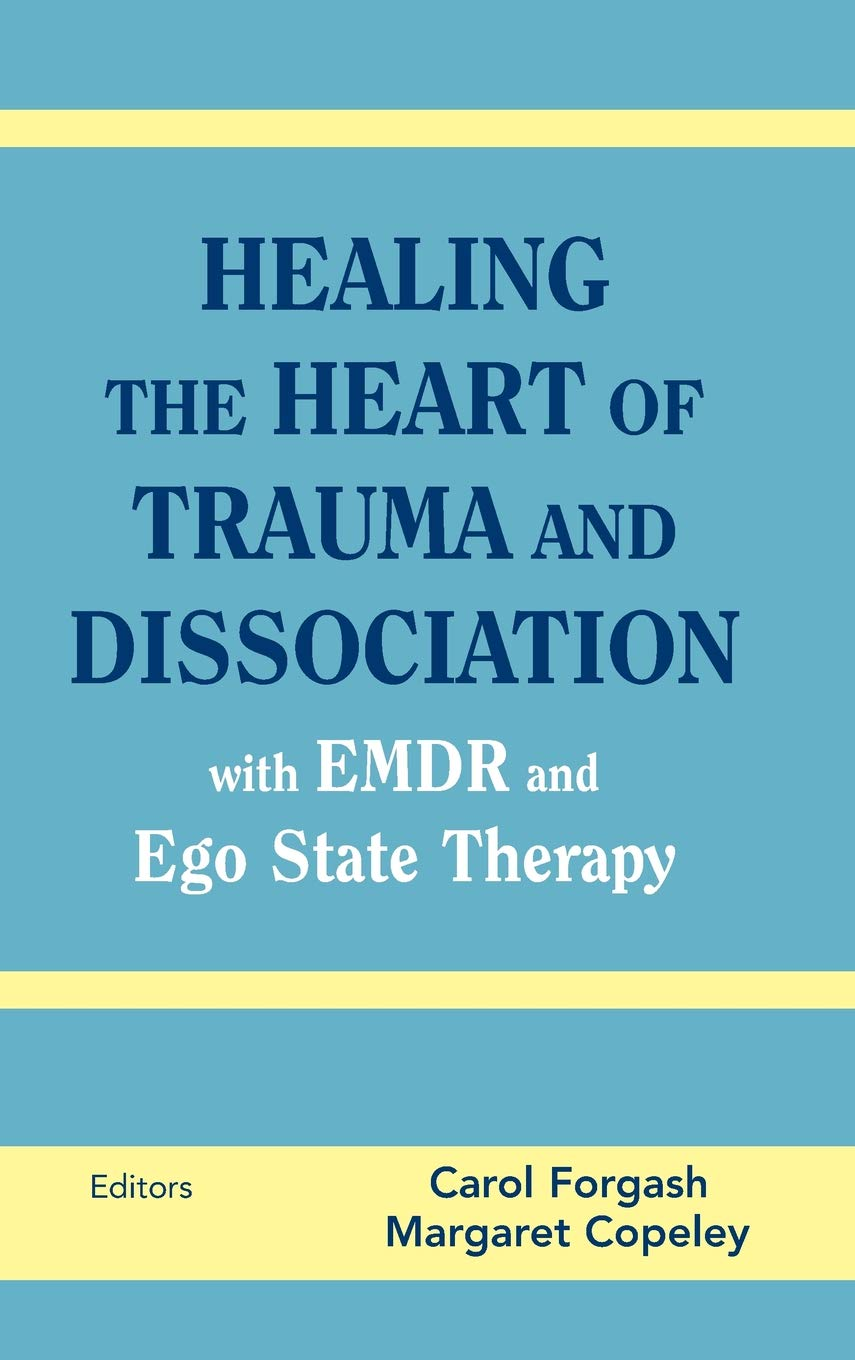 Healing the Heart of Trauma and Dissociation with EMDR and