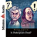 Is Shakespeare Dead? Audiobook by Mark Twain Narrated by Robin Field