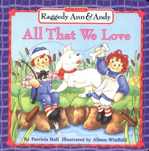 All That We Love (Raggedy Ann & Andy)
