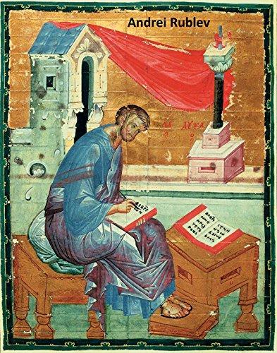 58 Color Paintings of Andrei Rublev - Russian Medieval Painter (1360 - 1430) por Andrei Rublev,Jacek Michalak