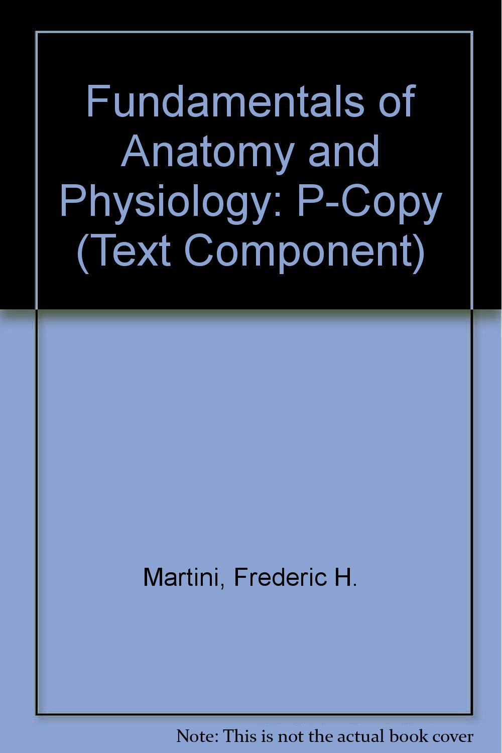 Fundamentals of Anatomy & Physiology P-Copy (text component ...