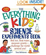 #4: The Everything Kids' Science Experiments Book: Boil Ice, Float Water, Measure Gravity-Challenge the World Around You!