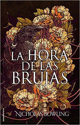 La hora de de las brujas (Spanish Edition) (Spanish) Hardcover – June 30, 2018