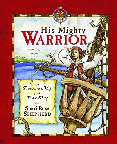 - His Mighty Warrior: A Treasure Map from Your King