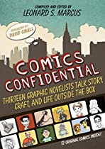 Comics Confidential: Thirteen Graphic Novelists Talk Story, Craft, And Life Outside The Box From Candlewick Press