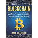Blockchain: Everything You Need To Know About The Technology Behind Cryptocurrency And Bitcoin (Cryptocurrencies) (Volume 2)