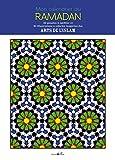 Mon calendrier du Ramadan : 30 pensées à méditer et 30 illustrations à colorier inspirées des arts de l'Islam