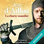 La charte maudite (Les aventures de Guilhem d'Ussel 2) | Jean D'Aillon