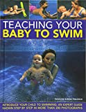 img - for Teaching Your Baby To Swim: Introduce your child to swimming: an expert guide shown step by step in more than 200 photographs book / textbook / text book