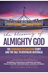 The Blessing of Almighty God: The Canberra Declaration Story and the Call to Revitalise Australia Kindle Edition