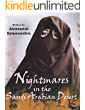 Nightmares in the Saudi Arabian Desert: Autobiography (The Saudi Nightmare Trilogy Book 1)