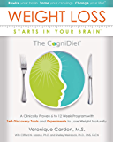 Weight Loss Starts In Your Brain: A Clinically Proven 6 to 12 Week Program with Self-Discovery Tools and Experiments to…