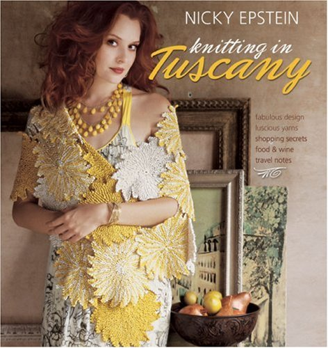Nicky Epstein Knitting in Tuscany