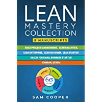Lean Mastery Collection: 8 Books in 1: Agile Project Management, Lean Analytics, Enterprise, Six Sigma, Startup, Kaizen…