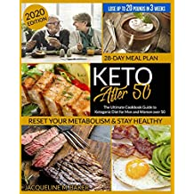Keto After 50: The Ultimate Cookbook Guide to Ketogenic Diet for Seniors Over 50   Quickly Restart you Metabolism & Cut Cholesterol   28-Days Meal Plan