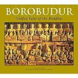 Borobudur: Golden Tales of the Buddhas
