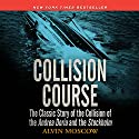 Collision Course: The Classic Story of the Collision of the Andrea Doria and the Stockholm Audiobook by Alvin Moscow Narrated by Mel Foster