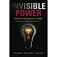 Invisible Power: Insight Principles at Work: Everyone's Hidden Inner Capacity (English Edition)
