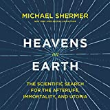#8: Heavens on Earth: The Scientific Search for the Afterlife, Immortality, and Utopia