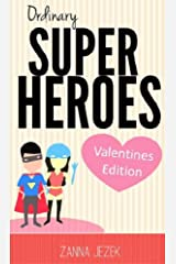 Ordinary Super Heroes - Valentine's Day Edition Kindle Edition
