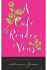 A Café Rendezvous: the Love-Speak Interludes, poems Paperback