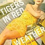 Tigers in Red Weather | Liza Klaussmann