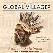 Whose Global Village?: Rethinking How Technology Shapes Our World