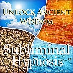 Unlock Ancient Wisdom Subliminal Affirmations