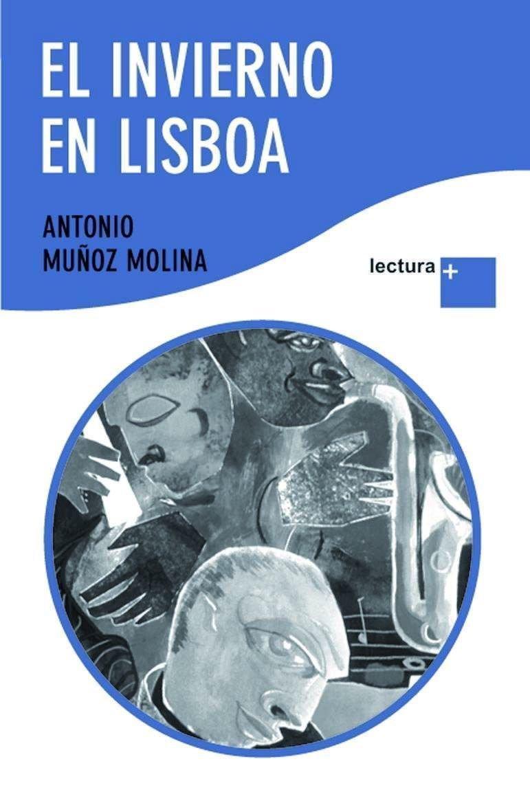 El invierno en Lisboa (Lectura +): Amazon.es: Muñoz Molina, Antonio: Libros