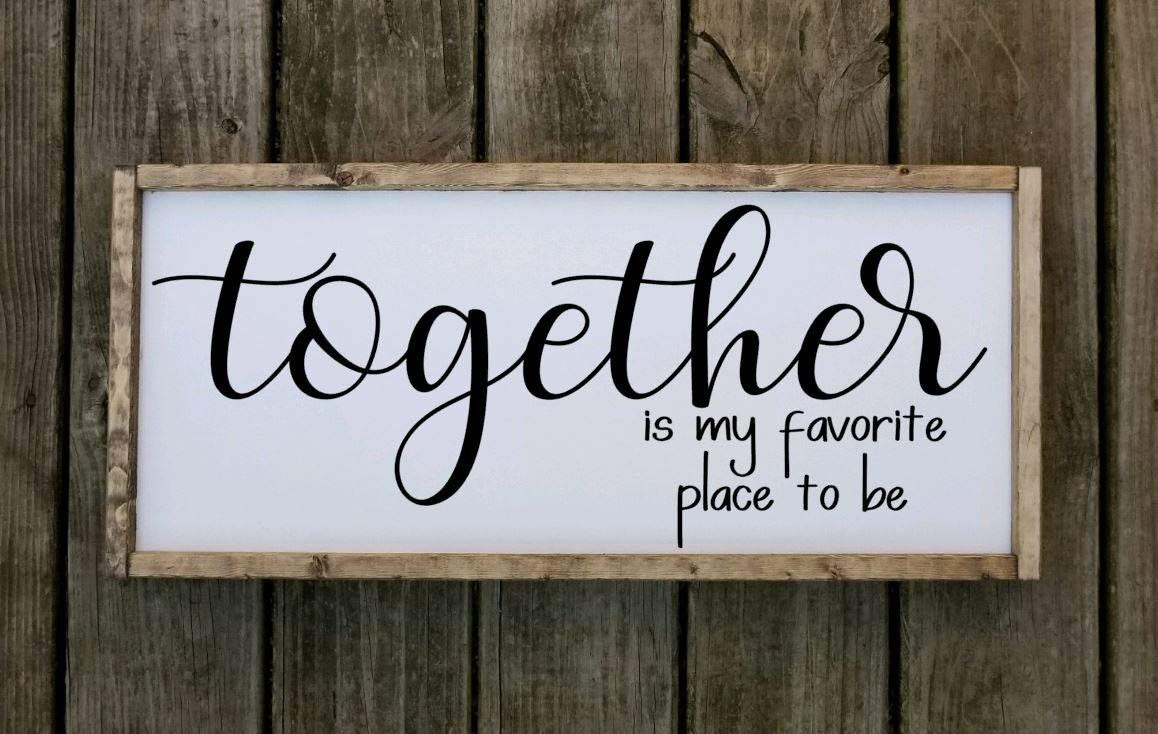 multiple sizes available Together is My Favorite Place to Be farmhouse style wooden framed sign