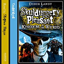 Kingdom of the Wicked: Skulduggery Pleasant, Book 7 Audiobook by Derek Landy Narrated by Stephen Hogan