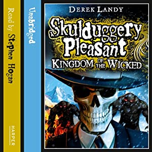 Kingdom of the Wicked: Skulduggery Pleasant, Book 7 Hörbuch