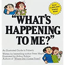 What's Happening To Me?: An Illustrated Guide to Puberty