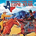Riding for the Lone Star: Frontier Cavalry and the Texas Way of War, 1822-1865 Audiobook by Nathan Jennings Narrated by Steve Curylo