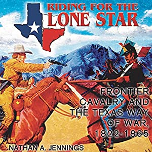 Riding for the Lone Star Audiobook