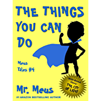THE THINGS YOU CAN DO: A Children's Story About Confidence in Dr. Seuss Style Rhyme (Meus Tales #4) (English Edition)