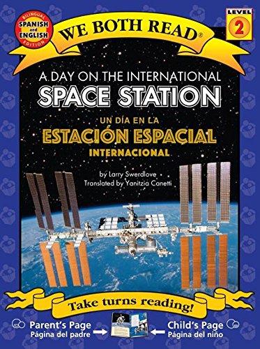 A Day On The International Space Station/Un Dia en la Estacion Espacial Internacional (We Both Read: Level 2) (Spanish Edition)