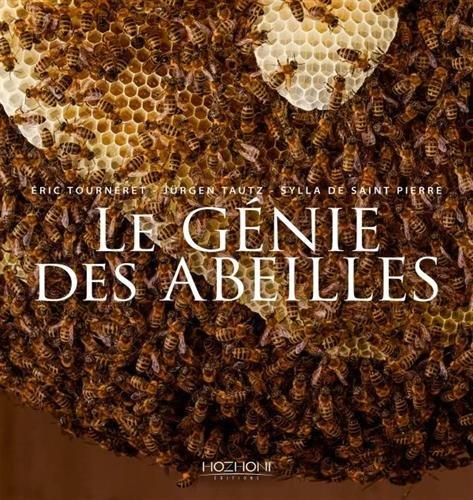 Le génie des abeilles Relié – 21 septembre 2017 Eric Tourneret Sylla de Saint-Pierre Jürgen Tautz Hozhoni Editions