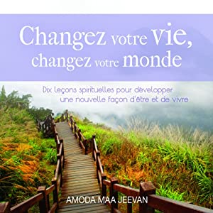 Changez votre vie, changez votre monde | Livre audio