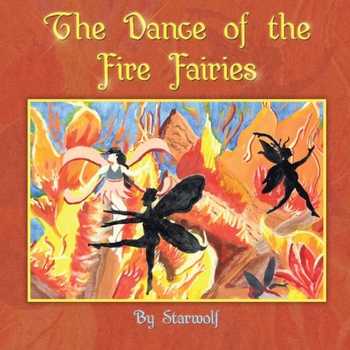 The Dance of the Fire Fairies: Book 1-Just Beginning
