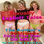 Sexually Explicit Tales: The Author's Girlfriends / Forty-Five Year Old MILF's | Vic Vitale