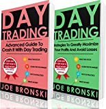 DAY TRADING for EXPERT: Advanced and Strategies Guide to Crash It with Day Trading - Day Trading Bible (Day Trading, Stock Exchange, Trading Strategies, Option Trading, Forex, Binary Option)