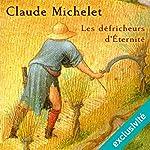 Les défricheurs d'Éternité | Claude Michelet