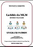 La bible du MLM - Devenir un vrai Leader (Le Multi-Level Marketing lucratif t. 1)