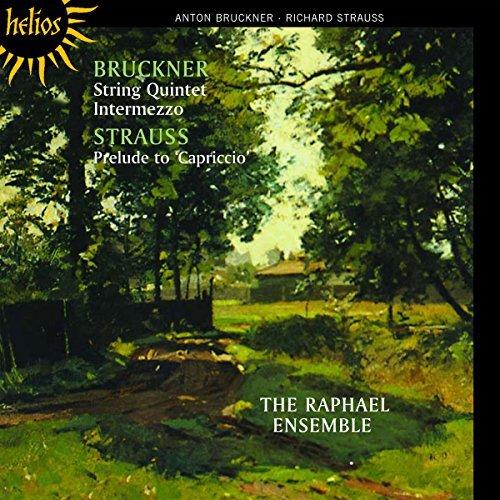Bruckner: String Quintet, Intermezzo / Strauss: Prelude to Capriccio by Raphael Ensemble (2011-05-10)