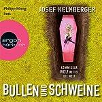 Bullen und Schweine: Kommissar Wolf rettet die Welt | Josef Kelnberger