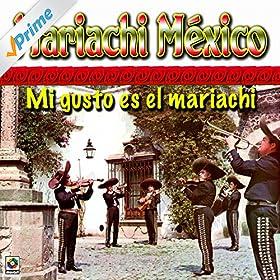 Amazon.com: Mi Gusto Es El Mariachi: Mariachi Mexico: MP3